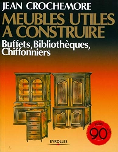 9782212129090: Meubles utiles � construire, T5 : Buffets, biblioth�ques, chiffonniers