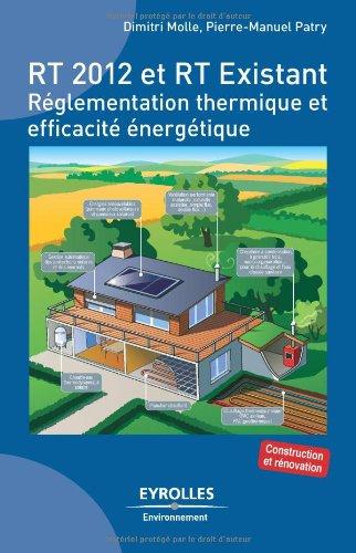 9782212129793: RT 2012 et RT existant : Réglementation thermique et efficacité énergétique, Construction et rénovation