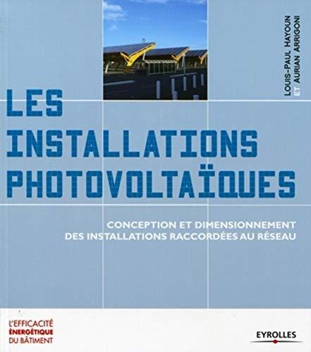 9782212129946: Les installations photovolta�ques : Conception et dimensionnement des installations raccord�es au r�seau