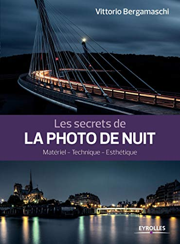 9782212132366: Les secrets de la photo de nuit: Matériel - Technique - Esthétique.