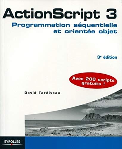 9782212132380: ActionScript 3: Programmation séquentielle et orientée objet. Avec 200 scripts gratuits!