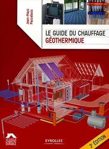 9782212132427: Le guide du chauffage géothermique