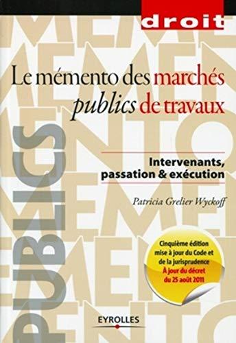9782212132458: Le m�mento des march�s publics de travaux: Intervenants, passation & �x�cution