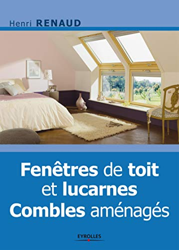 9782212132595: Fenêtres de toit et lucarnes : Combles aménagés