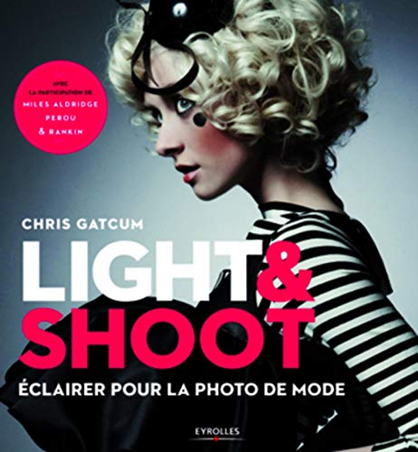 """9782212132618: """"light & shoot ; éclairer pour la photo de mode"""""""