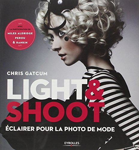 """light & shoot ; éclairer pour la photo de mode"": Chris Gatcum"