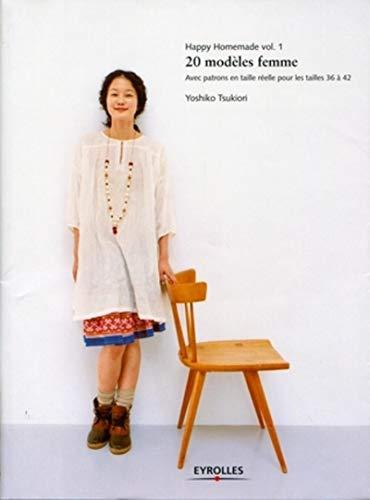 HAPPY HOMEMADE T.01 : 20 MODÈLES FEMMES: TSUKIORI YOSHIKO