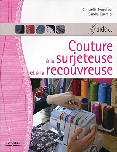 9782212133011: Guide de couture à la surjeteuse et à la recouvreuse