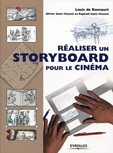 realiser un storyboard pour le cinema: Louis de Rancourt, Olivier Saint-Vincent