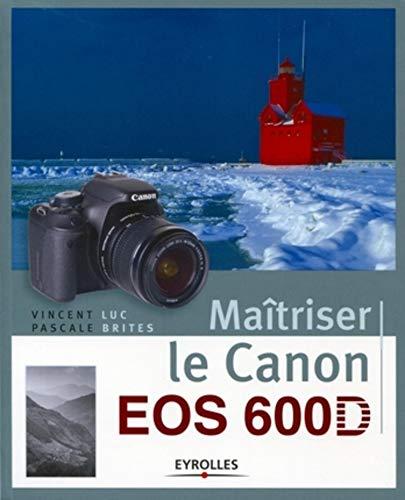 9782212133370: Maîtriser le Canon EOS 600D