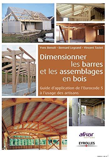 9782212133851: Dimensionner les barres et les assemblages en bois : Guide d'application de l'Eurocode 5 à l'usage des artisans