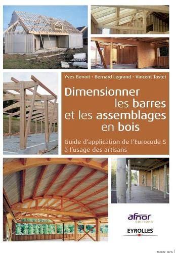 9782212133851: Dimensionner les barres et les assemblages de bois. Guide d'application de l'Eurocode 5 � l'usage des artisans.