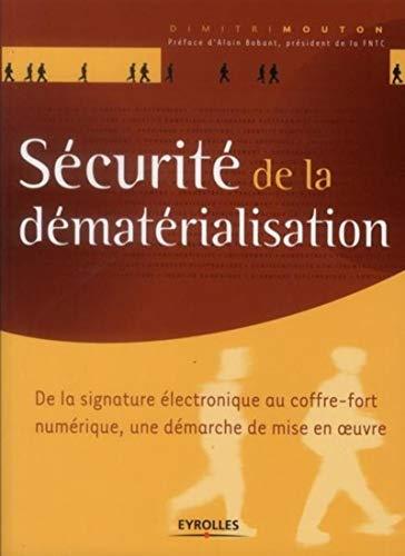 SÉCURITÉ DE LA DÉMATÉRIALISATION : UNE DÉMARCHE DE MISE EN ...
