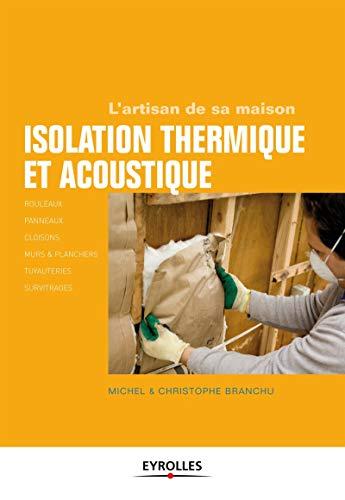 9782212134292: Isolation thermique et acoustique. rouleaux, panneaux, cloisons, murs et planche (L'artisan de sa maison)