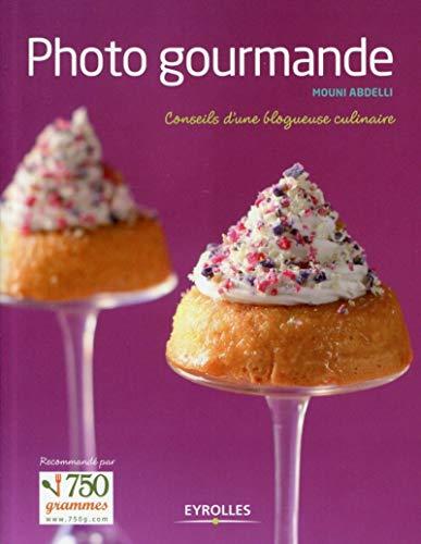 9782212134315: photo gourmande. conseils d'une blogueuse culinaire