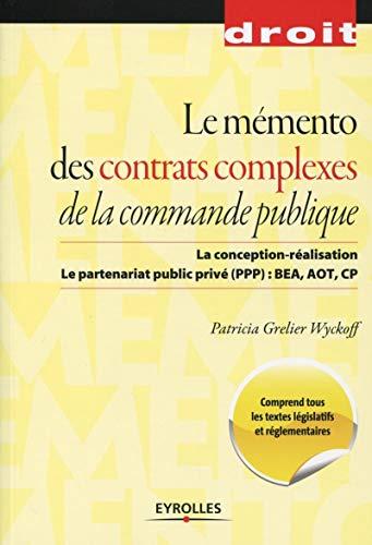 9782212134377: Le mémento des contrats complexes de la commande publique : La conception-réalisation ; Le partenariat public privé (PPP) : BEA, AOT, CP