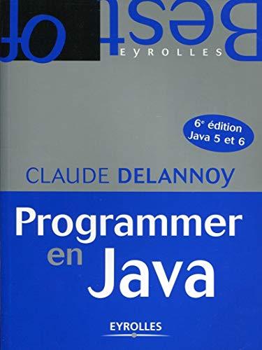 9782212134438: Programmer en java, 6e édition java 5 et 6 (Best Of)