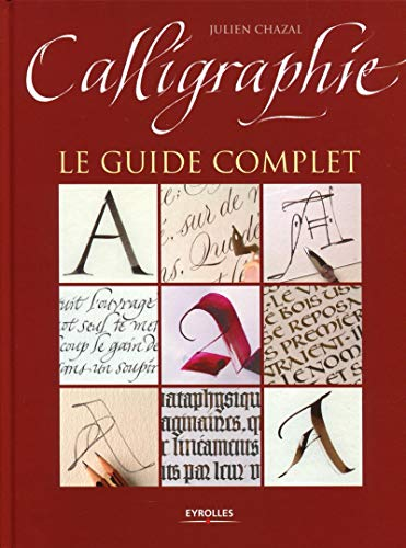 9782212134551: Calligraphie : Le guide complet