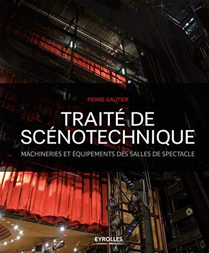 traite de scenotechnique. machineries et equipements des salles de spectable: Pierre Gautier