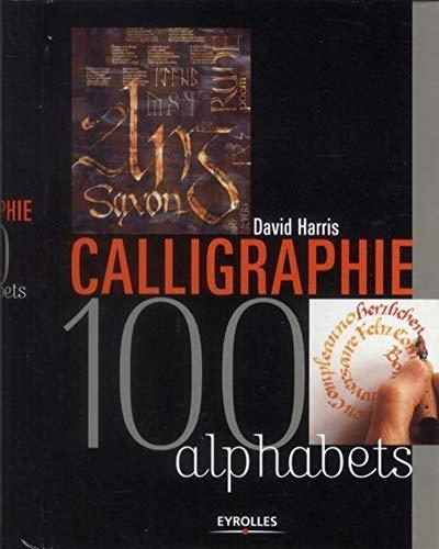 9782212134766: Calligraphie : 100 alphabets