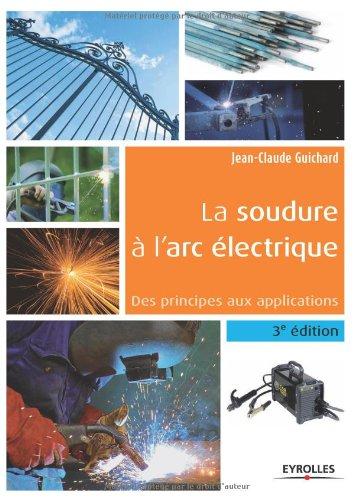 9782212134964: La soudure à l'arc électrique : Des principes aux applications