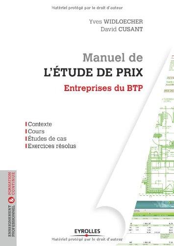 9782212135022: Manuel de l'étude de prix : Entreprises du BTP - contexte, cours, études de cas, exercices résolus