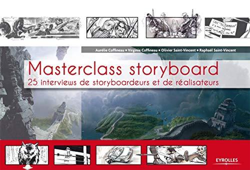 Masterclass storyboard : 25 interviews de storyboardeurs et de réalisateurs: Olivier ...