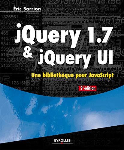 9782212135046: jQuery 1.7 & jQuery UI. Une bibliothèque pour JavaScript.