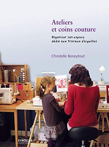 9782212135053: Ateliers et coins couture : Organiser son espace dédié aux travaux d'aiguilles