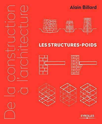 9782212135855: De la construction à l'architecture : Les structures-poids
