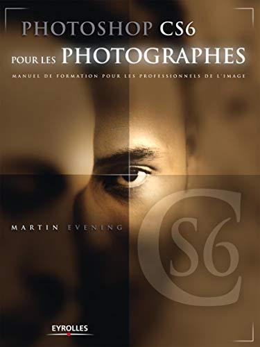 9782212135886: Photoshop CS6 pour les photographes