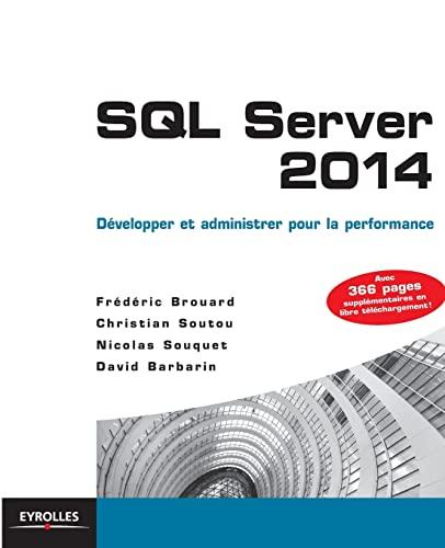 SQL SERVER 2014 : LA SYNTHÈSE: BROUARD FR�D�RIC