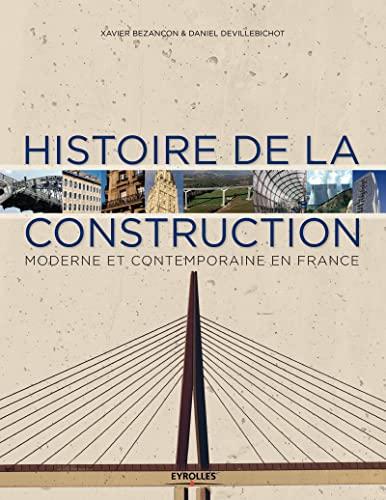Histoire de la construction moderne et contemporaine 2 xixe xxe et xxi siecles: Bezancon/Devill