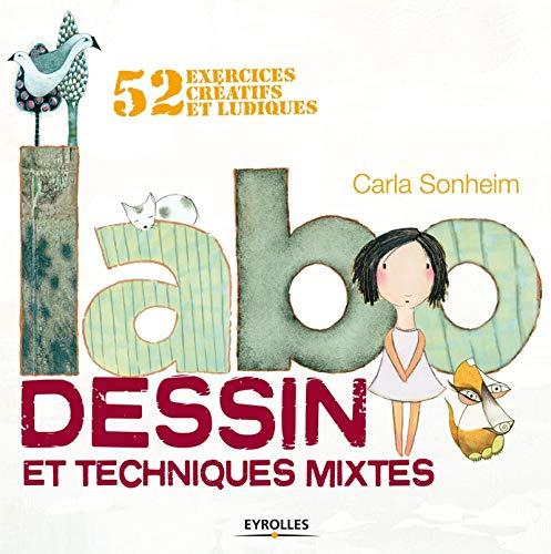 9782212136272: Labo dessin et techniques mixtes: 52 exercices créatifs et ludiques.
