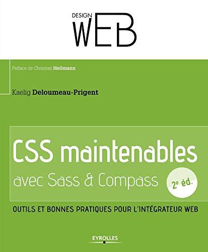 CSS maintenables avec sass et compass: Kaelig Deloumeau Prigent