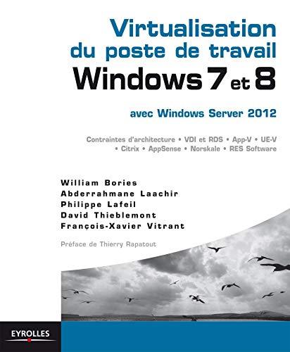 9782212136449: Virtualisation du poste de travail Windows 7 et 8, avec Windows Server 2012
