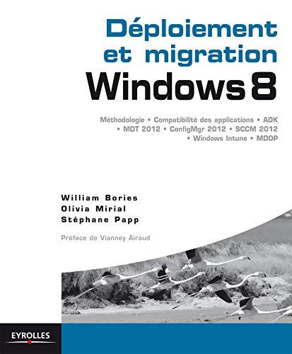 Déploiement et migration windows 8: William Bories, Olivia Mirial