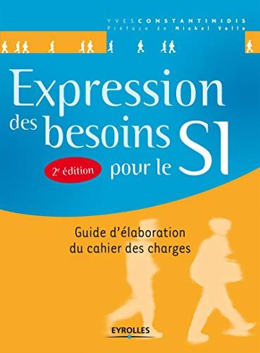 9782212136531: Expression des besoins pour le SI : Guide d'élaboration du cahier des charges