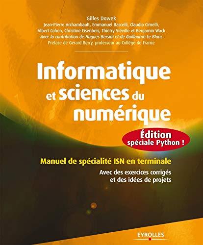 9782212136760: Informatique et sciences du num�rique : �dition sp�ciale Python ! Manuel de sp�cialit� ISN en terminale, Avec des exercices corrig�s et des id�es de projets