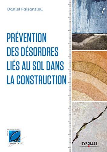 Prévention des désordres liés au sol dans la construction: Daniel Faisantieu