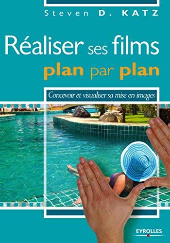 Réaliser ses films plan par plan: Steven D. Katz