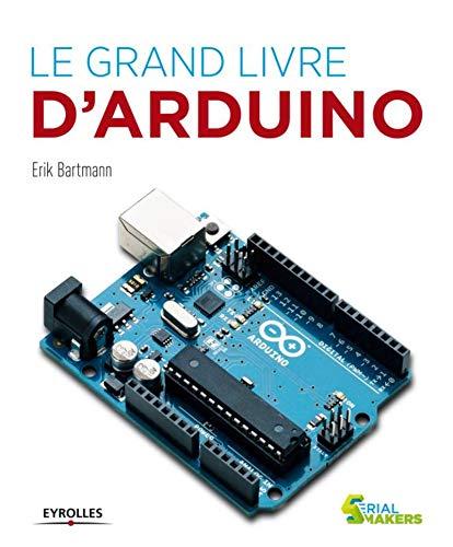9782212137019: Le grand livre d'Arduino (Serial makers)