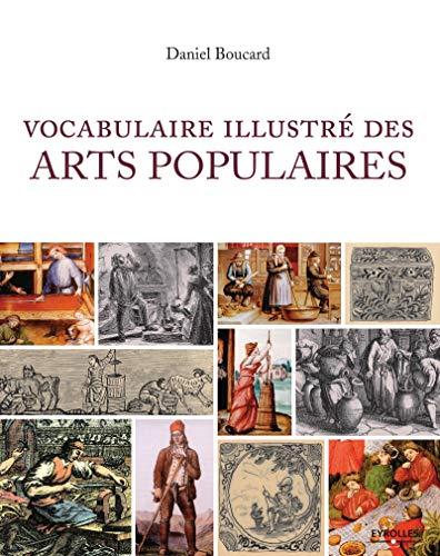 VOCABULAIRE ILLUSTRÉ DES ARTS POPULAIRES: BOUCARD DANIEL