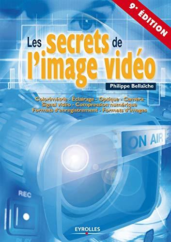 9782212137309: Les secrets de l'image vidéo (9e édition)
