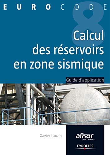 9782212137408: Le calcul des réservoirs en zone sismique : Guide d'application