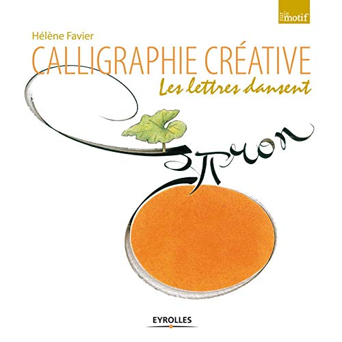 9782212137521: Calligraphie créative