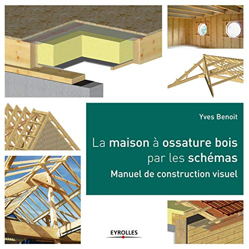 9782212137842: La maison à ossature bois par les schémas