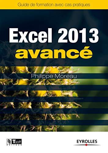 EXCEL 2013 AVANCÉ: MOREAU PHILIPPE
