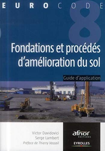 9782212138313: Fondations et procédés d'amélioration du sol: Guide d'application de l'Eurocode 8 (parasismique).