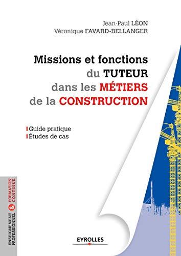 Missions et fonctions du tuteur dans les metiers de la construction: Jean Paul Leon, Veronique ...
